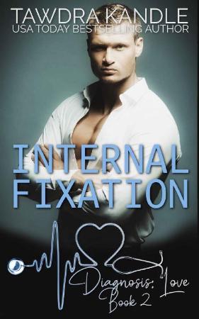 Internal Fixation   A Diagnosis - Tawdra Kandle