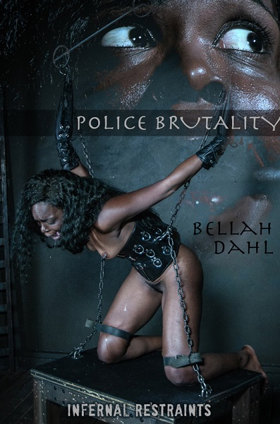 InfernalRestraints - Bellah Dahl - Police Brutality (2019)