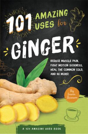 Amazing Uses For Ginger