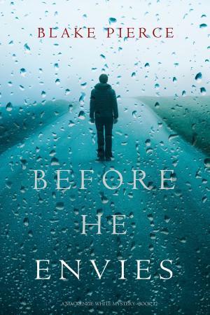 Blake Pierce - [Mackenzie White Mystery 12] - Before He Envies