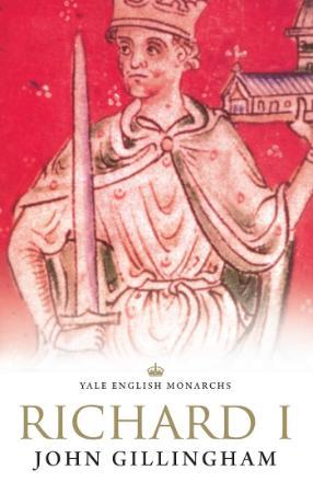 John Gillingham - Richard I (The English Monarchs)