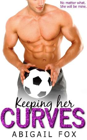 Keeping Her Curves  A Standalon - Abigail Fox