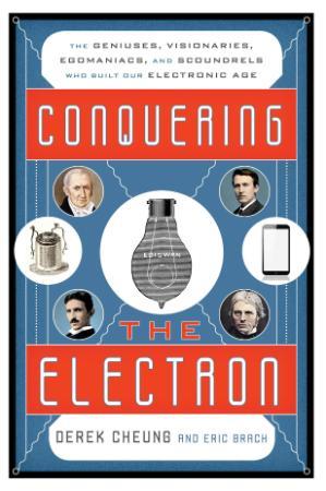 Conquering the Electron    Derek Cheung, Eric Brach
