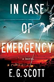 In Case of Emergency by E  G  Scott
