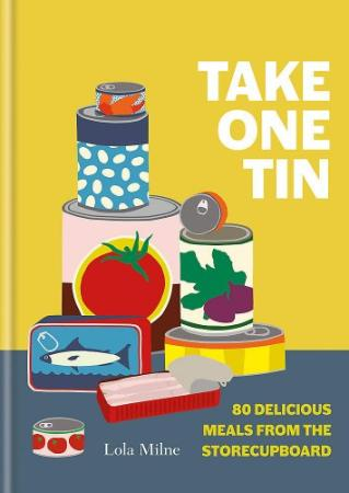 Take One Can - 80 Delicious Meals From the Cupboard