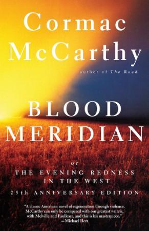 McCarthy, Cormac   Blood Meridian (Random House, 1992)