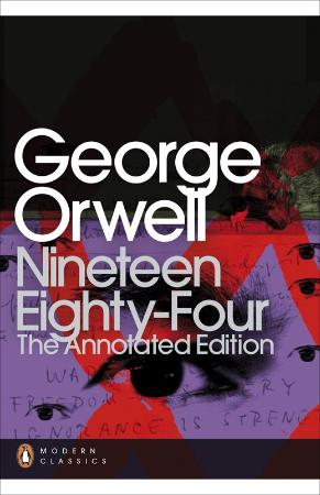 Orwell, George - Nineteen Eighty-Four  Annotated Edition (Penguin, 2013)