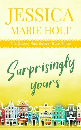 Surprisingly Yours (Granny Pact   Jessica Marie Holt