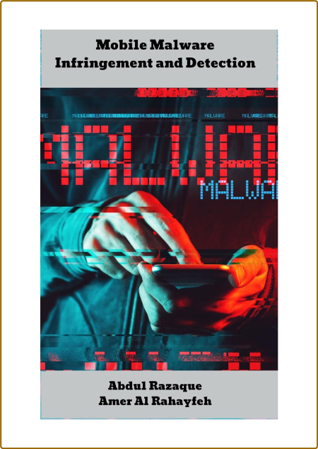Mobile Malware Infringement and Detection