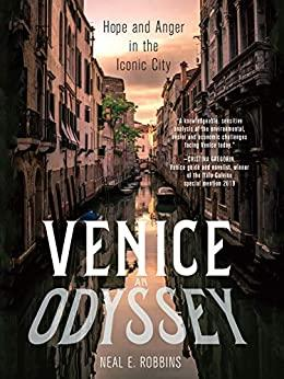 Venice, an Odyssey - Hope and Anger in the Iconic City