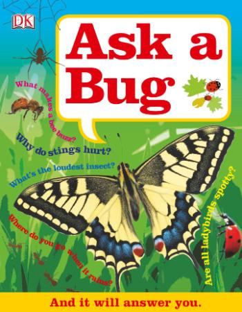 Ask a Bug By DK Publishing