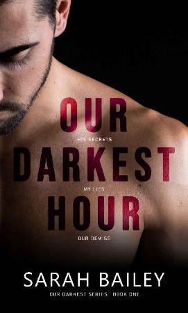 Our Darkest Hour  - Sarah Bailey