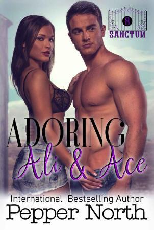 Adoring Ali & Ace  A SANCTUM No - Pepper North