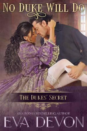 No Duke Will Do (The Dukes Secret Book 7)   Eva Devon