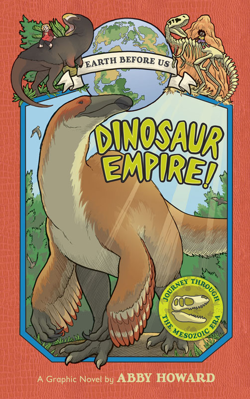 Earth Before Us v01 - Dinosaur Empire! (2017)
