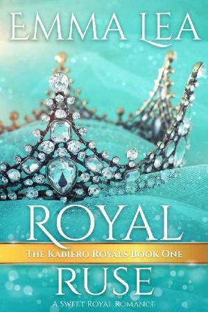 Royal Ruse  A Sweet Royal Roman - Emma Lea