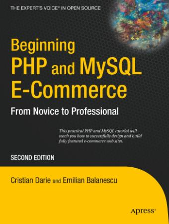 Beginning PHP and MySQL E-Commerce From Novice to Professional, Second Edition