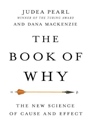 The Book of Why   The New Science of Cause and Effect [True ]