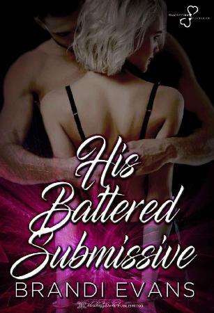 His Battered Submissive - Brandi Evans