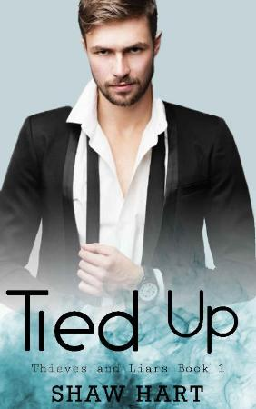 Tied Up (Thieves and Liars Book   Shaw Hart