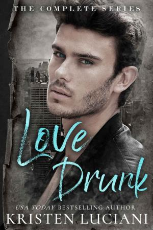 Love Drunk  The Complete Series  An Enemie - Kristen Luciani