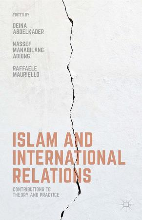 Islam and International Relations Contributions to Theory an