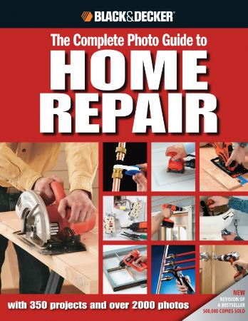 Black & Decker The Complete Photo Guide to Home Repair - wit