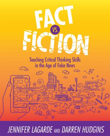Fact Vs  Fiction  Teaching Critical Thinking Skills in the Age of Fake News by Jen...