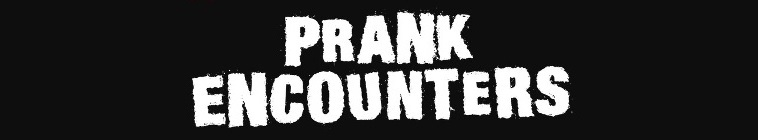 Prank Encounters S01 COMPLETE XviD-AFG