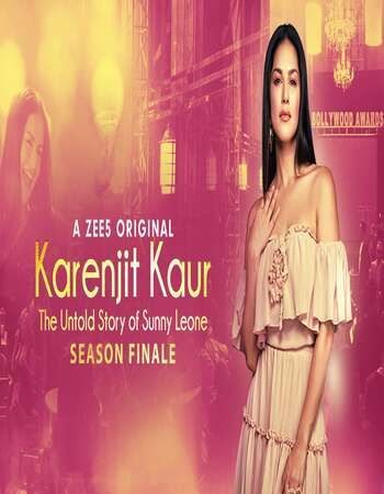 Karenjit Kaur The Untold Story of Sunny Leone Finale 2019 S03 E01-04 Hindi 720p WebRip