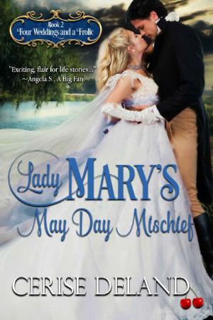 Lady Mary's May Day Mischief (FouWeddings and a Froli 2) - C