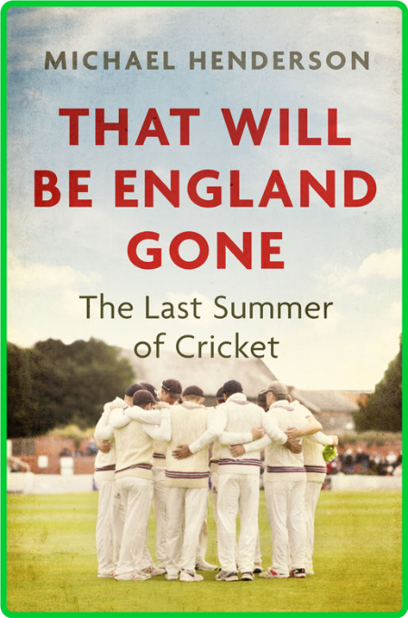 That Will Be England Gone by Michael Henderson