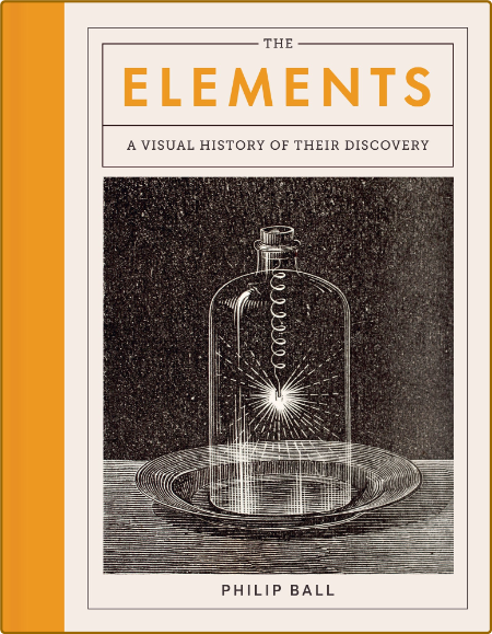 The Elements - A Visual History of Their Discovery