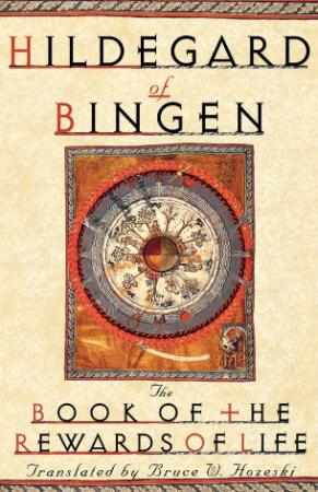 Hildegard of Bingen - Book of the Rewards of Life (Oxford, 1997)