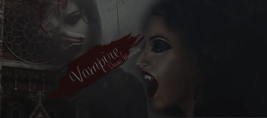 † La Danse Macabre Du Vampire †