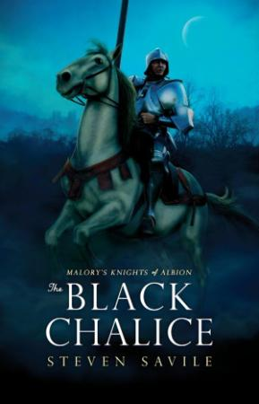 Malory's Knights of Albion 01 - The Black Chalice - Steven S