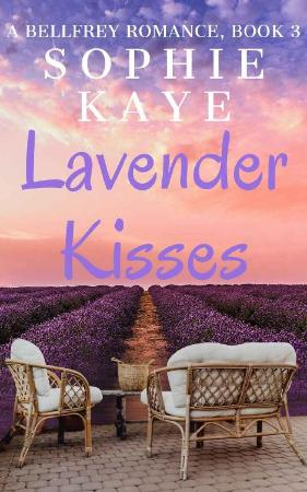 Lavender Kisses  A Clean Small- - Sophie Kaye