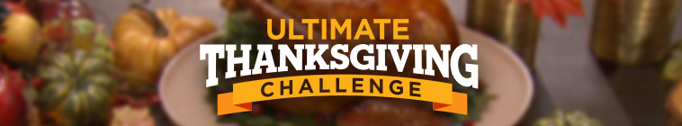 Ultimate Thanksgiving Challenge S02E02 Untraditional Thanksgiving 720p WEBRip x264...