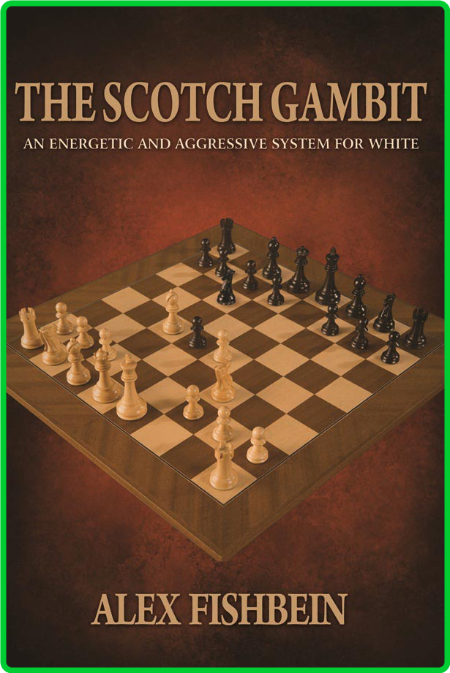 The Scotch Gambit - An Energetic and Aggressive System for White []