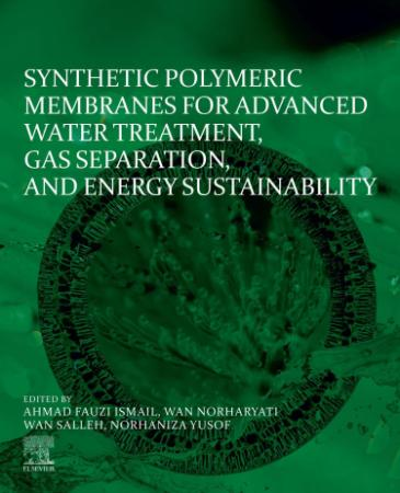 Synthetic Polymeric Membranes for Advanced Water Treatment, Gas Separation, and En...