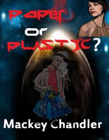 Mackey Chandler   Paper or Plastic