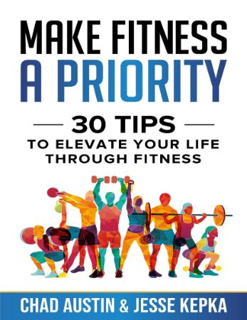 Make Fitness A Priority  30 Tips to Elevate Your Life Through Fitness