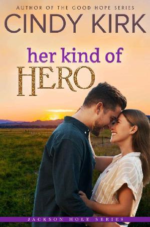 Her Kind of Hero  An uplifting - Cindy Kirk