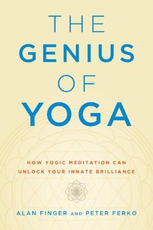 How Yogic Meditation Can Unlock Your Innate Brilliance