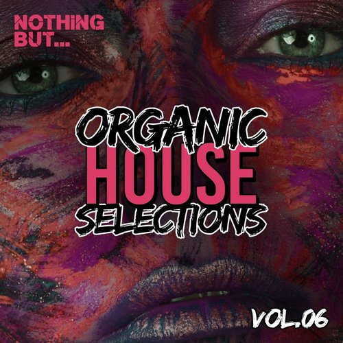 VA - Nothing But... Organic House Selections Vol 06 (2021)