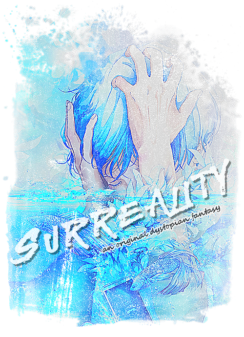 SURREALITY: an original dystopian fantasy