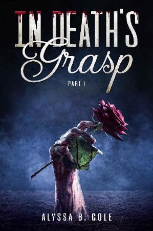 In Death's Grasp Part I  A Dark - Alyssa B  Cole