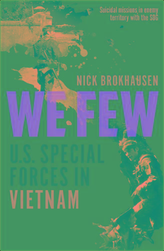 We Few  U S  Special Forces in Vietnam by Nick Brokhausen