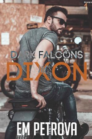 Dixon (Dark Falcons Book 1) - Em Petrova