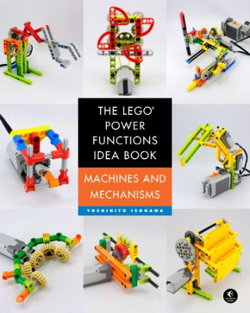 The LEGO Power Functions Idea Book   Machines and Mechanisms